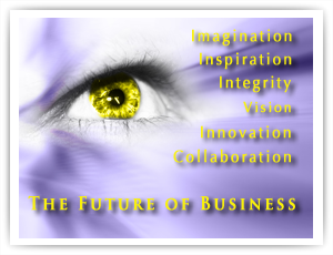 Imagination, Inspiration, Integrity, Vision, Innovation, Collaboration - The Future of Business